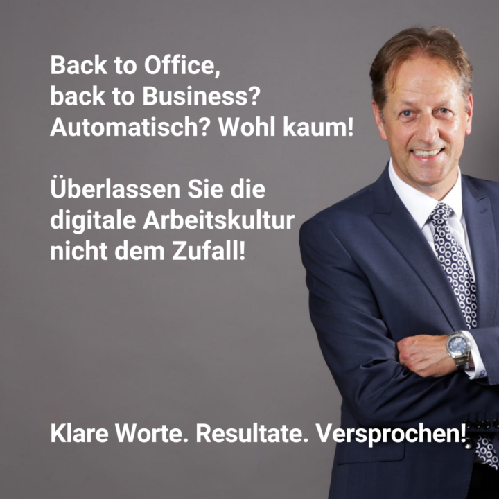 Back to Office, back to Business? Ein Automatismus? Wohl kaum!
