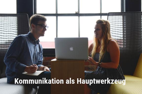 Kommunikation als Hauptwerkzeug