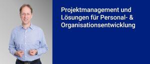 Projektmanagement und Lösungen für Personal- & Organisationsentwicklung