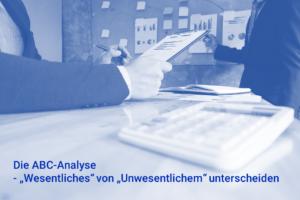 ABC-Analyse - Wesentliches von Unwesentlichem unterscheiden