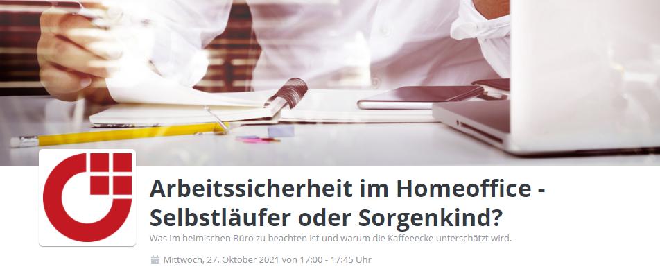 Arbeitssicherheit im Homeoffice - Selbstläufer oder Sorgenkind?