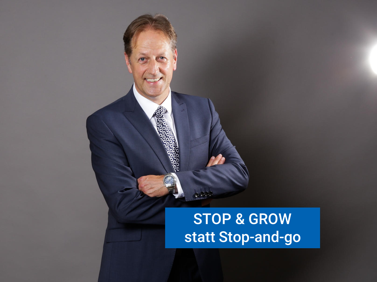 STOP & GROW statt 'Stop-and-go'