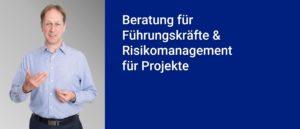 Beratung für Führungskräfte & Risikomanagement für Projekte