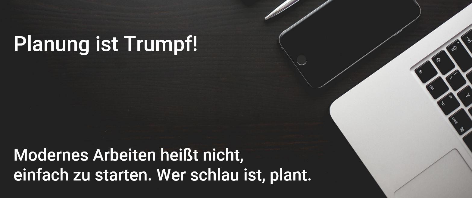 Planung ist Trumpf