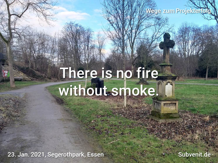 Wege 40 There is no fire without smoke