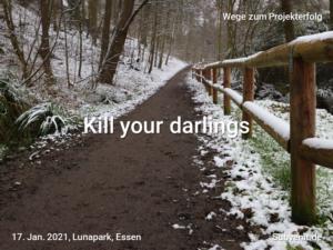 Wege 41 Kill your darlings